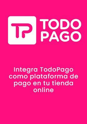 Integra Tu E-Commerce Con Todo Pago